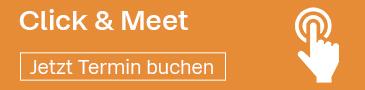 Jetzt Click & Meet-Termin buchen