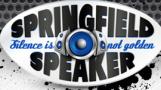 Springfield Speaker