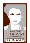 HANNE BANG BRYNSFARGE BRUNSORT