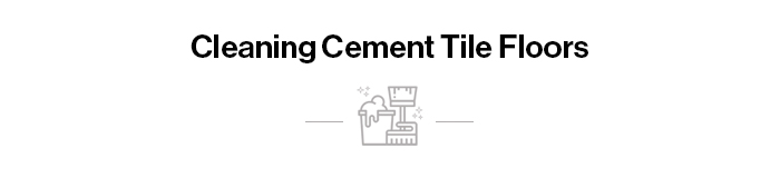 Cleaning Cement Tile Floors
