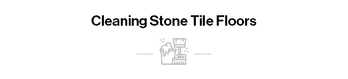 Cleaning Stone Tile Floors