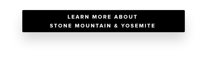 Learn more about Stone Mountain and Yosemite