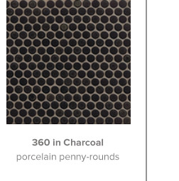 360 in Charcoal porcelain penny-rounds