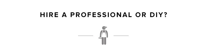Hire a Professional or DIY