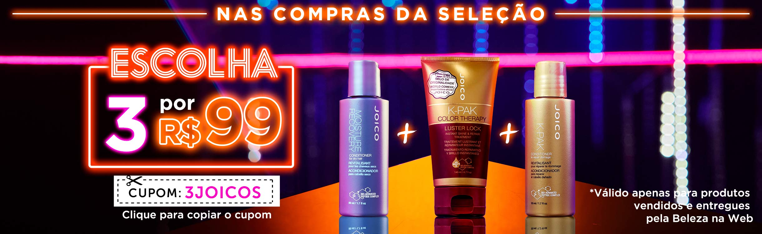 Beauty Friday | 3 Joicos por R$ 99