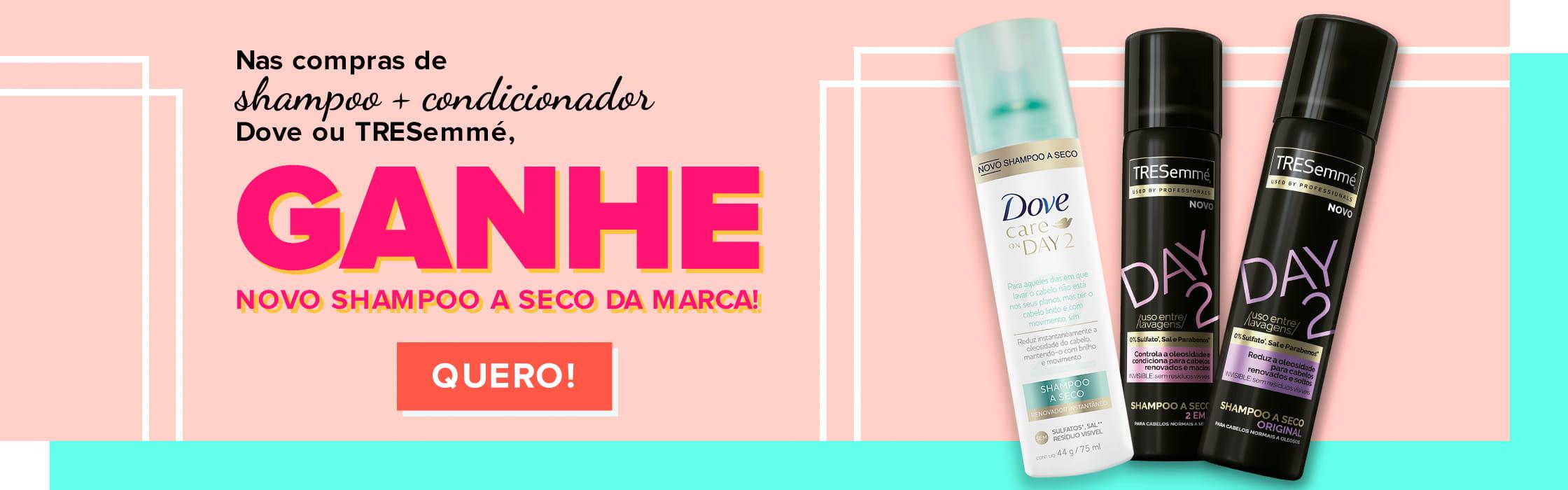 Compre Shampoo e Condicionador Dove ou Tresemmé e Ganhe Shampoo a Seco