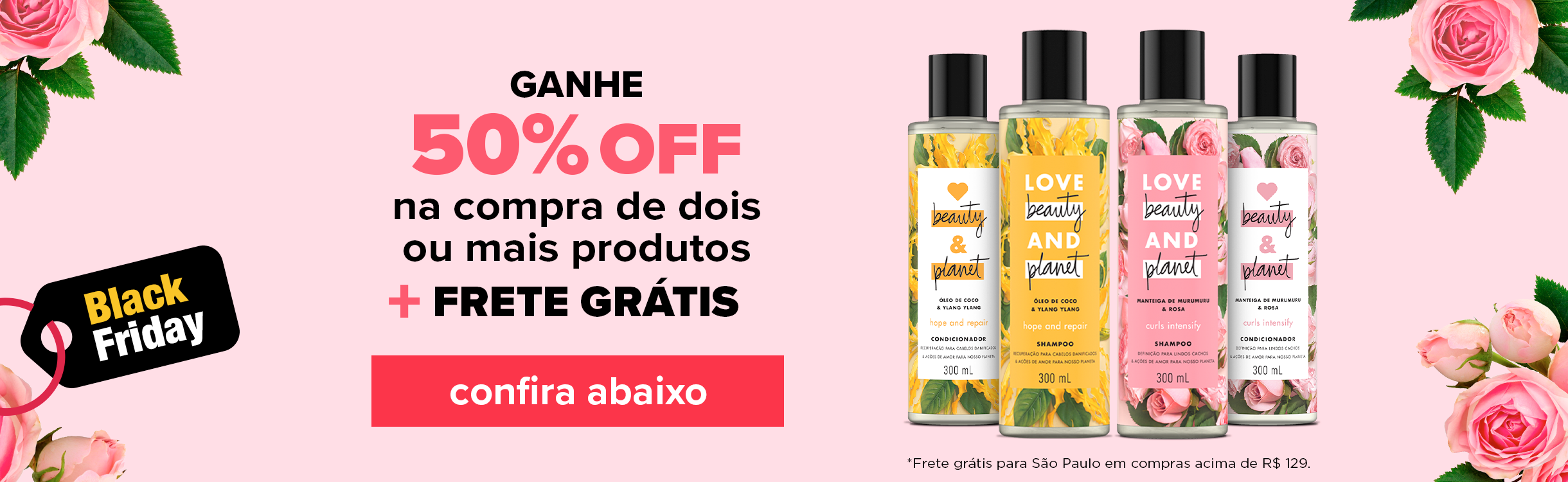Black Friday Love Beauty and Planet: Compre 2+ Ganhe 50% OFF