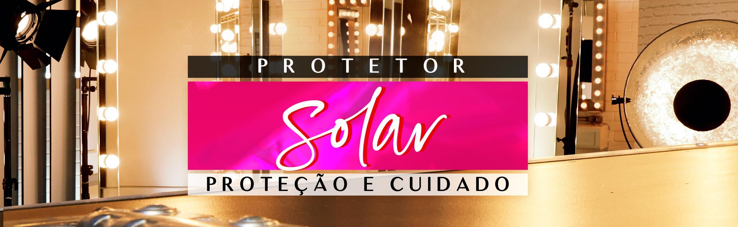 Proteção e Cuidado | Protetor Solar