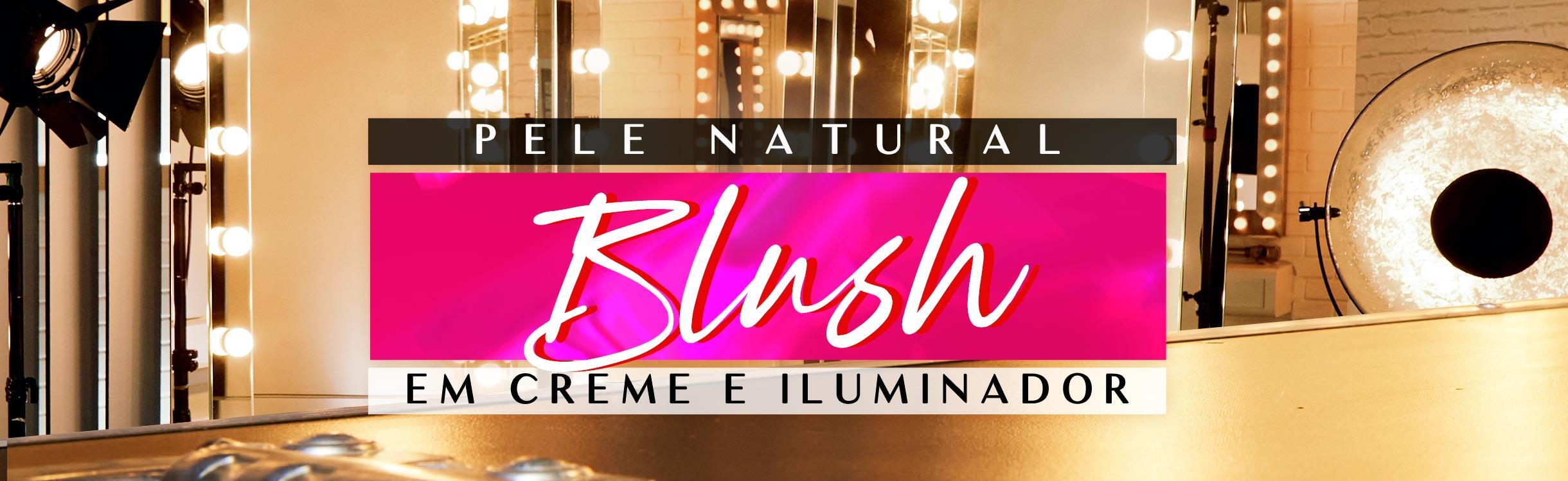 Pele Natural, Blush em Creme e Iluminador