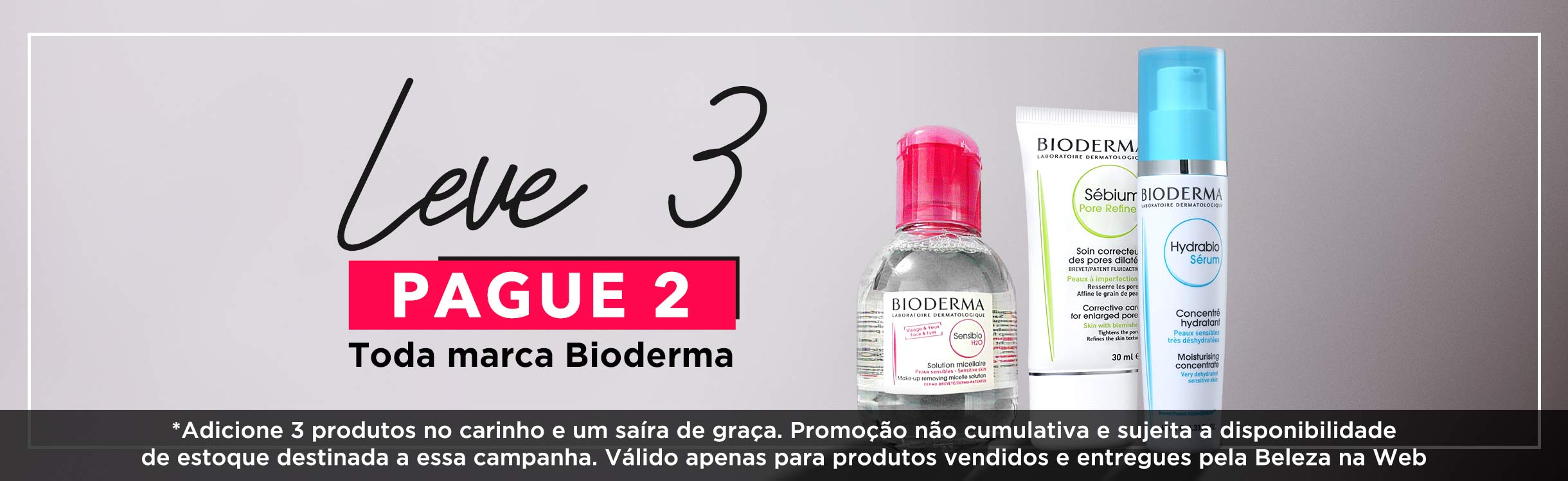 Leve 3 Pague 2 Bioderma