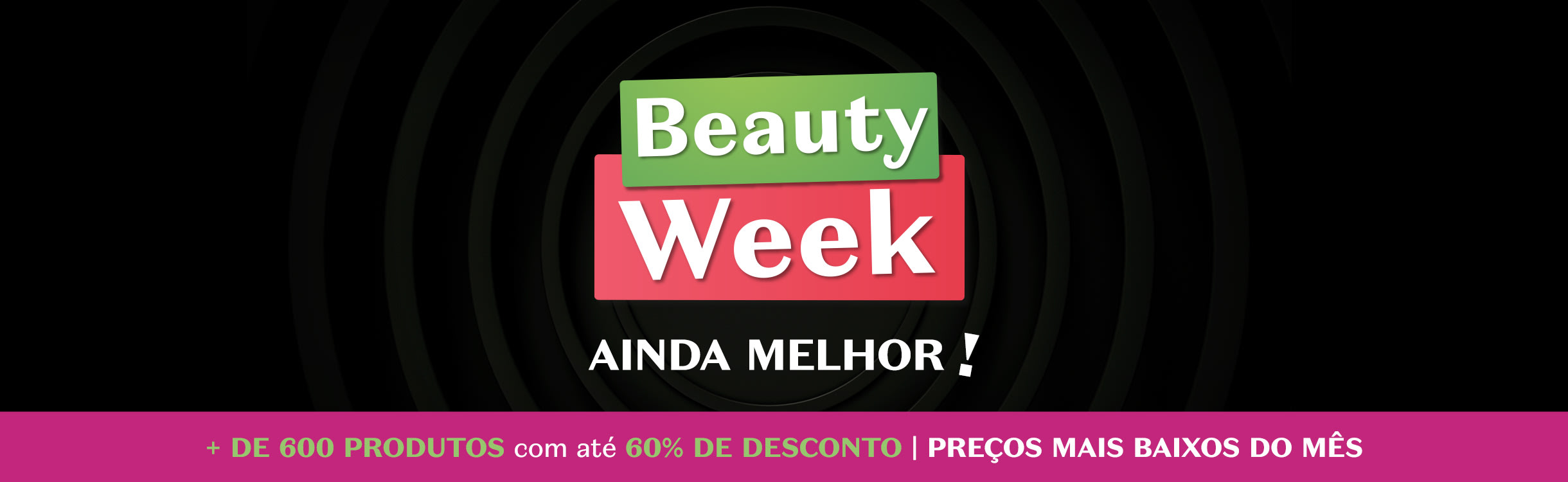 Beauty Week - Descontos de 30%