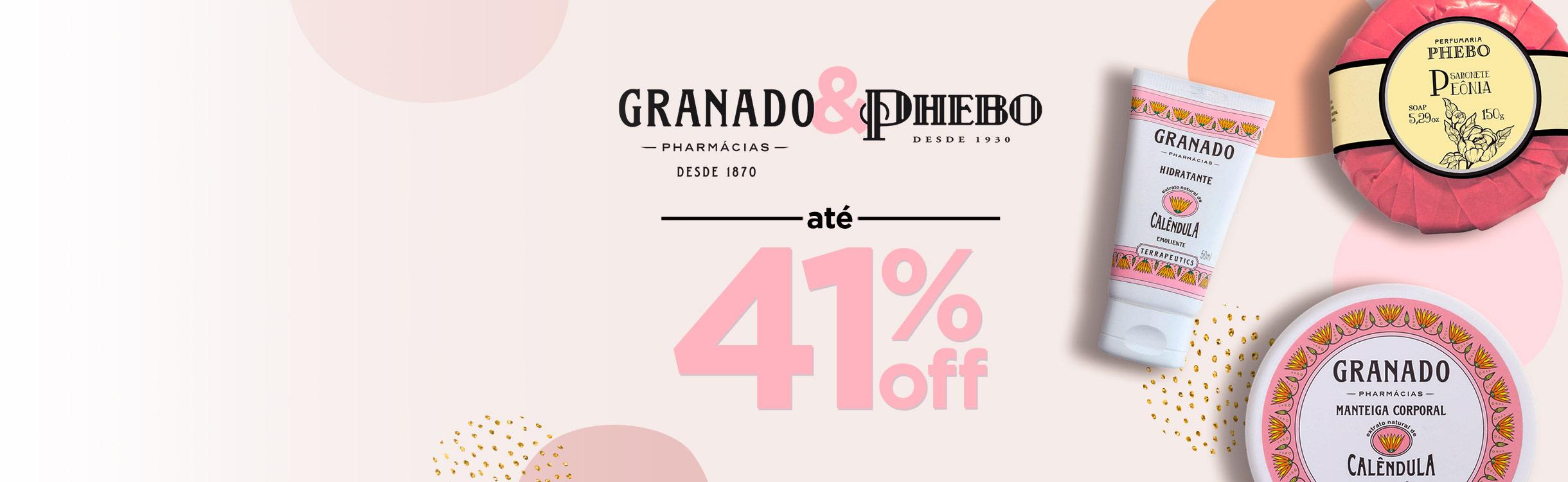 Granado & Phebo até 41% OFF