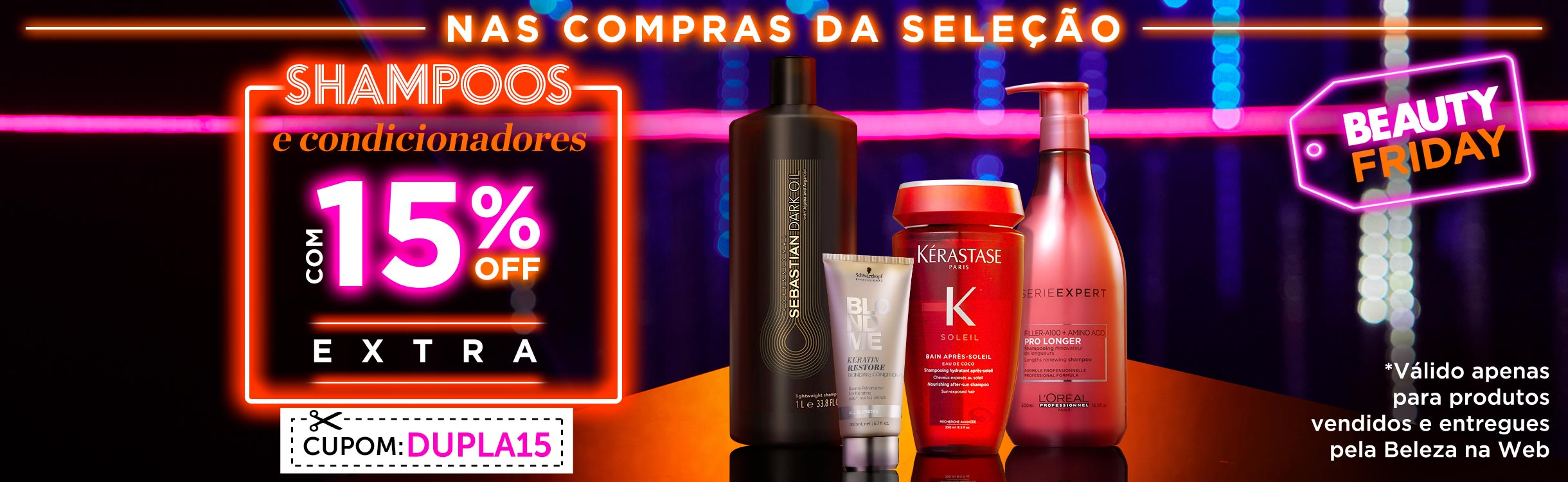 Beauty Friday | Shampoo + Condicionador com 15% extra
