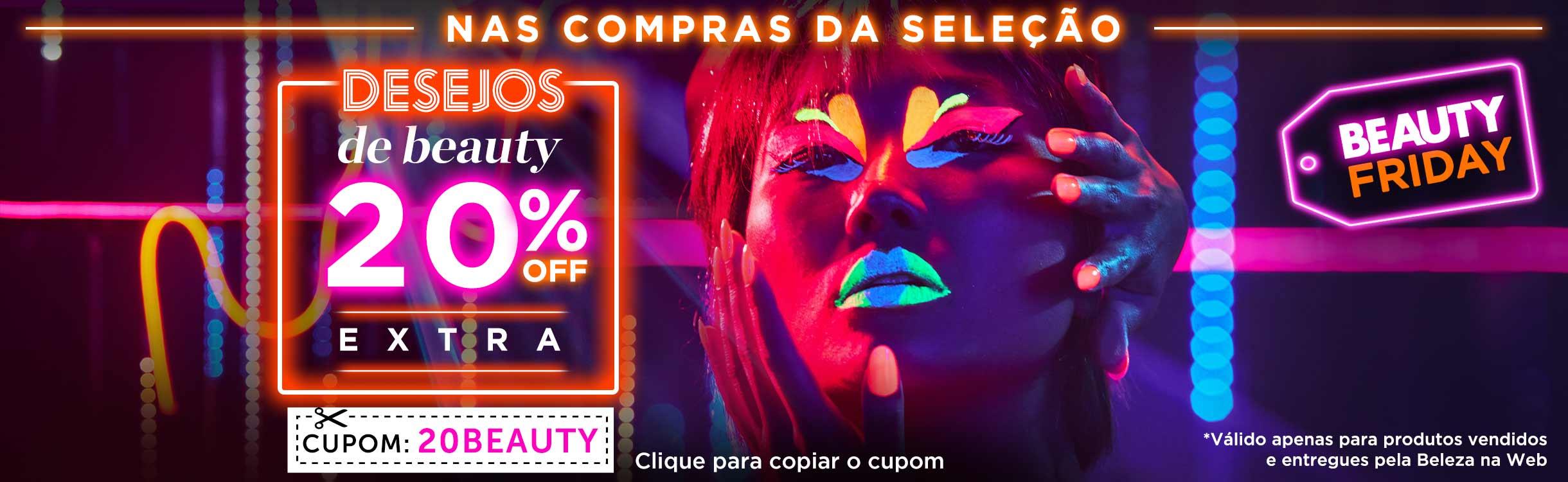 Beauty November | Seus Desejos com 20% de Desconto Extra