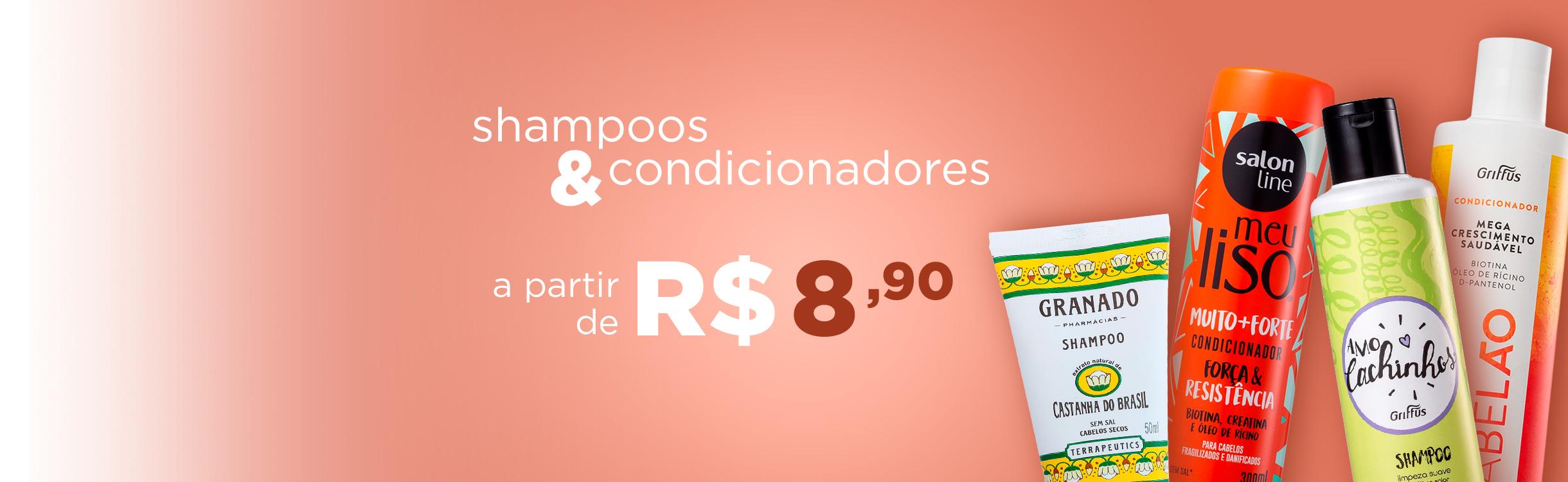 Shampoos e Condicionadores a partir de R$8,90