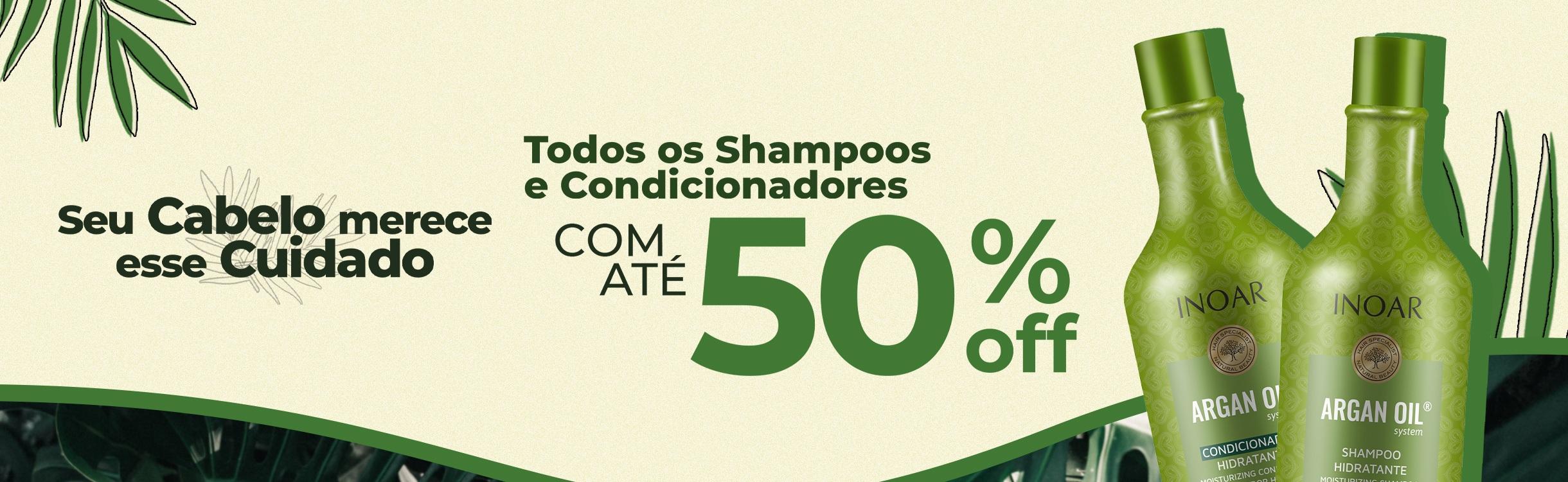 Shampoos e Condicionadores com até 50%OFF