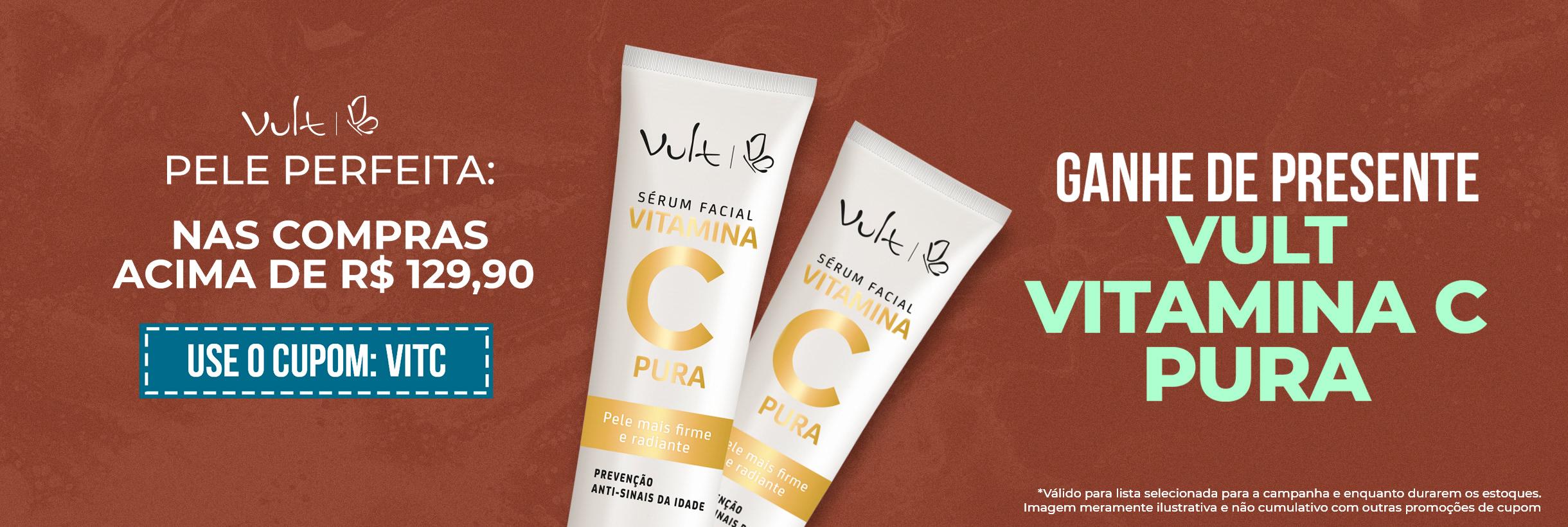 Nas compras acima de R$129,90 ganhe uma Vitamina C
