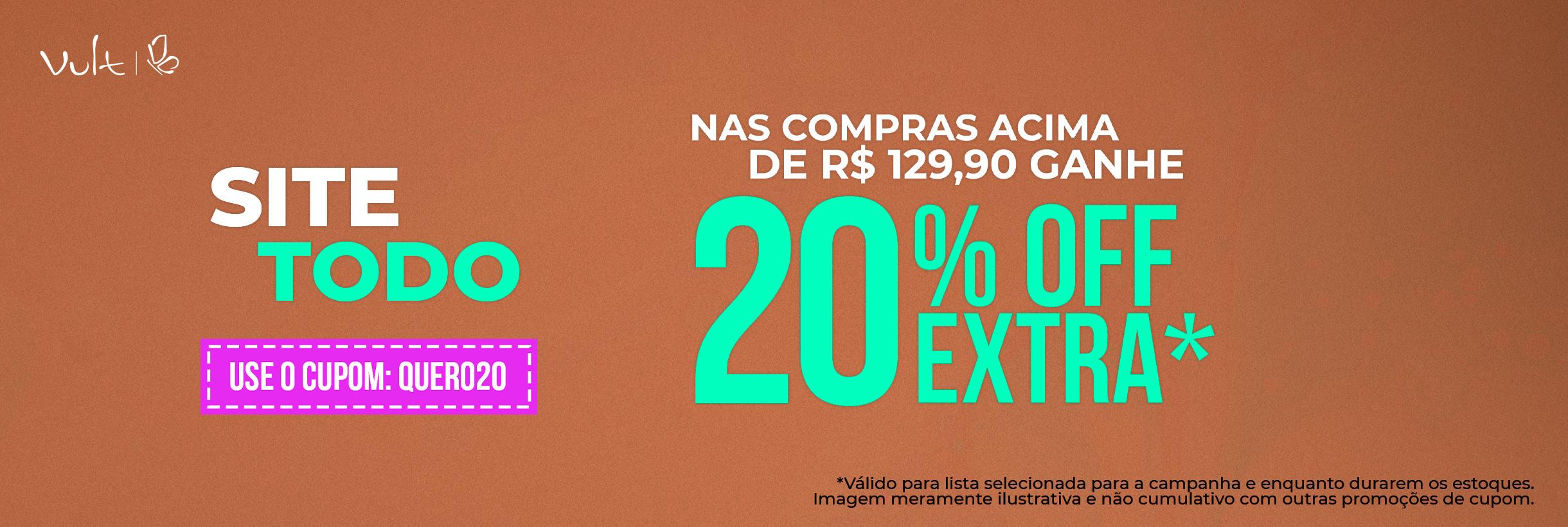 Nas compras acima de R$ 129,90 ganhe 20% OFF EXTRA