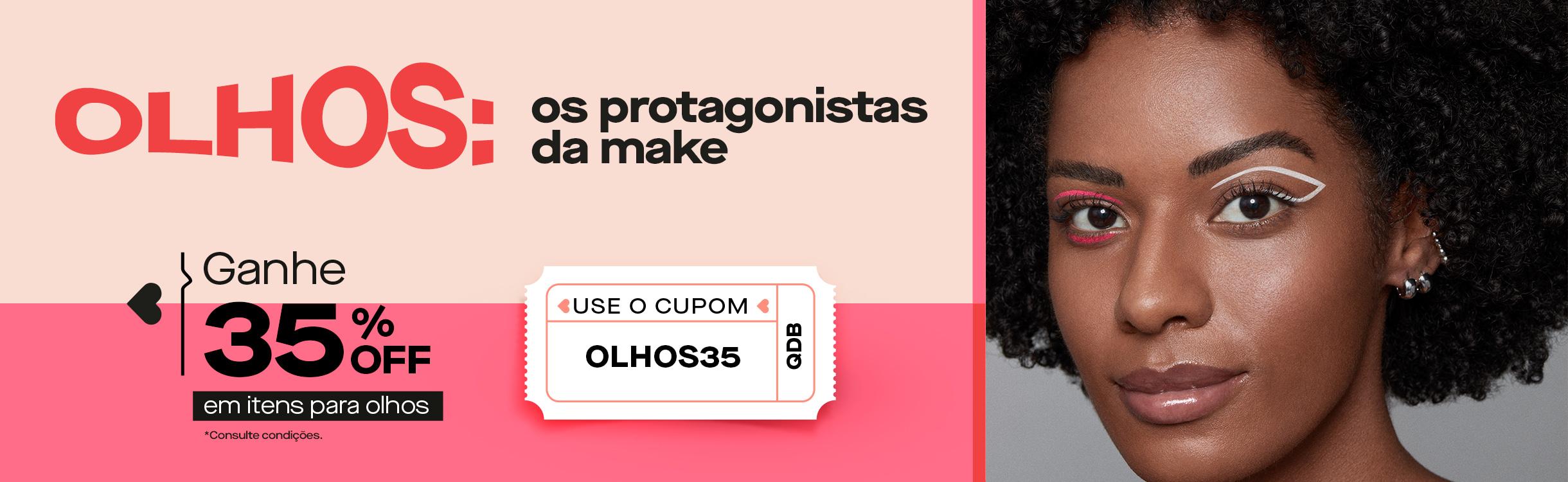 Use o cupom  OLHOS35 na coleção de produtos para olhos.