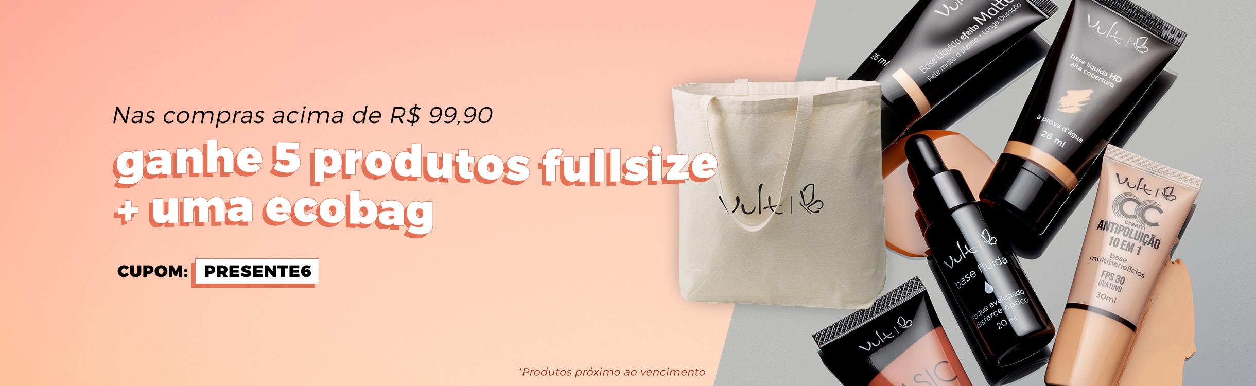 Ganhe 5 produtos full size + ecobag nas compras acima de R$ 99,90