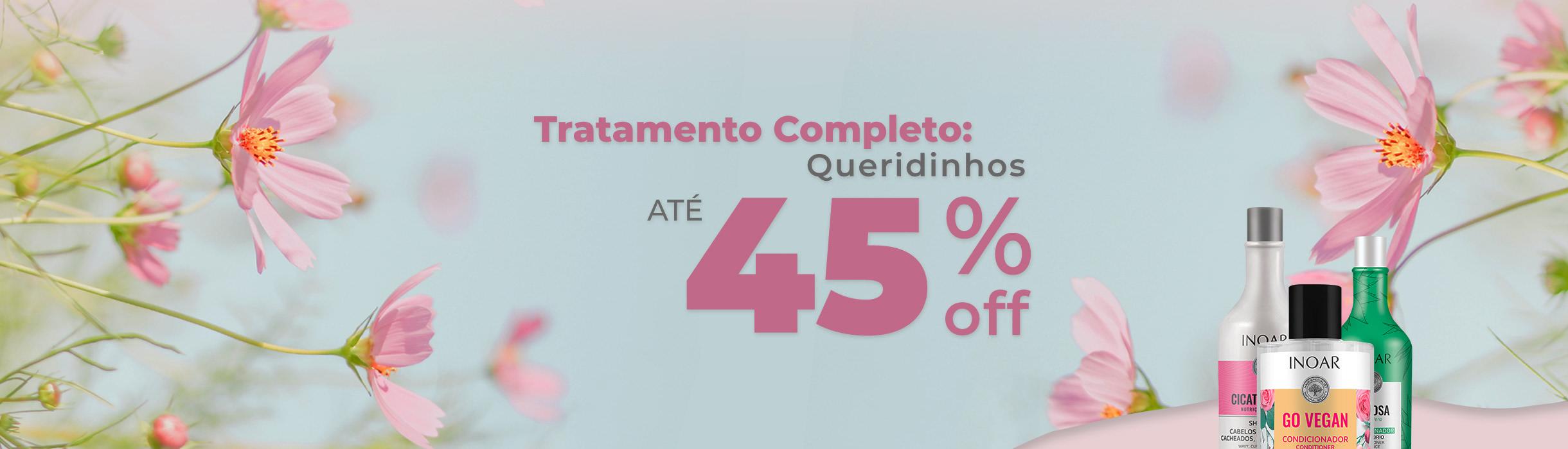 Queridinhos até 45% OFF