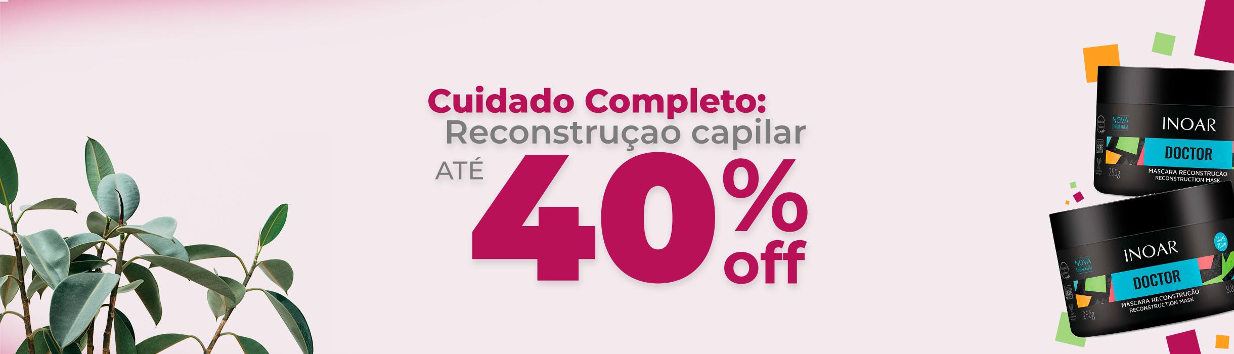 Reconstrução capilar até 40% OFF