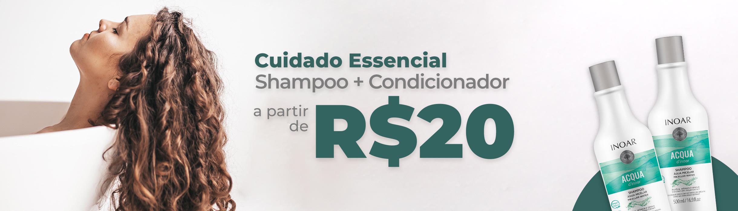 Shampoo + Condicionador a partir de 20 reais