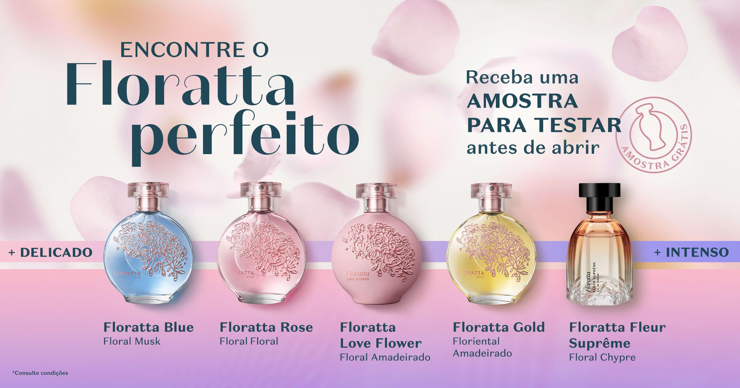 Aproveite para conhecer o Floratta que mais tem a ver com você!