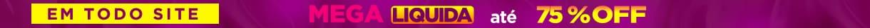 Topo: principal: Mega Liquida até 75% off + ganhe 56221 acima 259