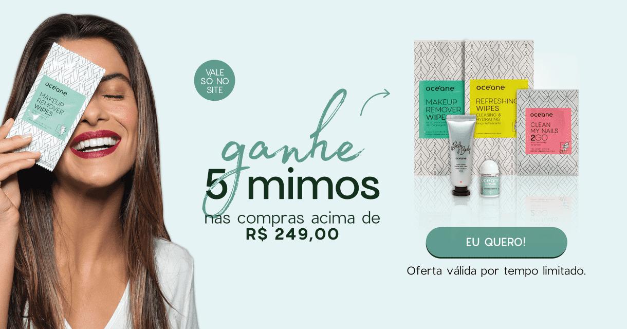 Ganhe 5 mimos nas compras acima de R$ 249,00