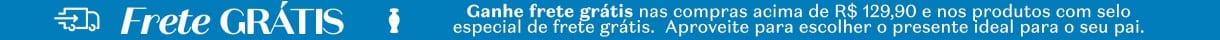 C11/20 - HOME: Banner Topo Frete grátis acima de R$129,90 + Selos