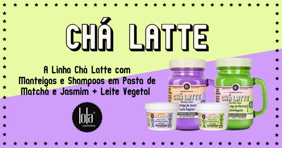 Lola Cosmetics - Chá Latte