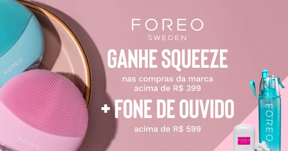 2020_04_03 - Foreo: ganhe squeeze + fone
