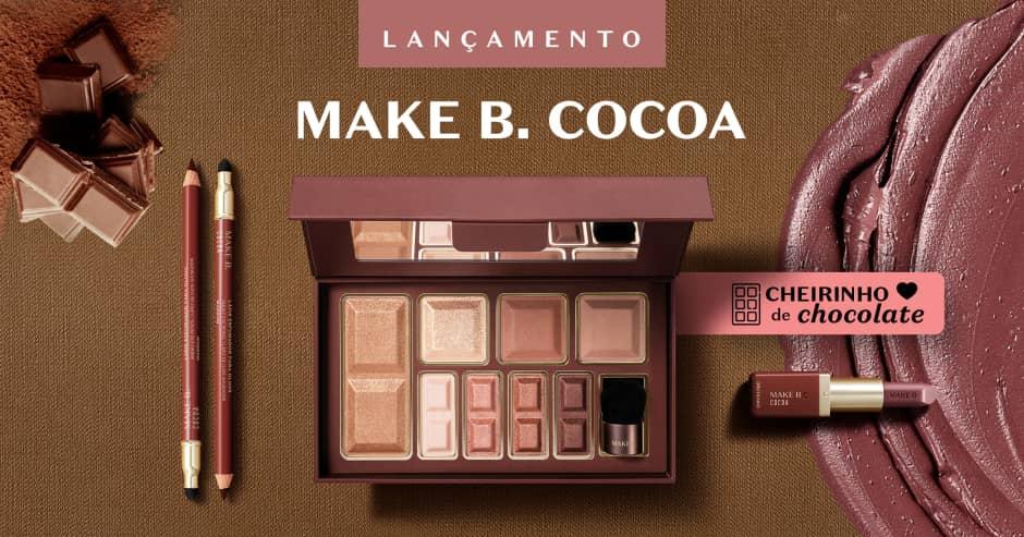 Conheça as cores e texturas incríveis de Make B. Cocoa!