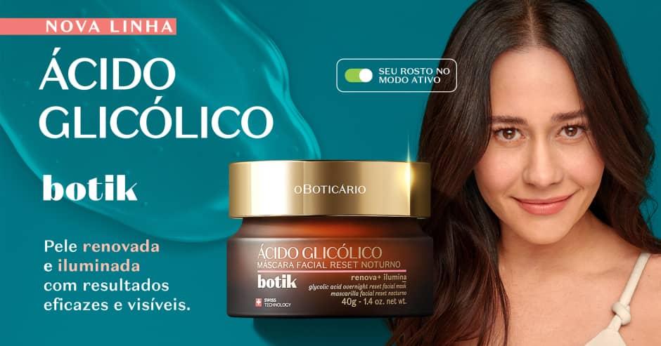 Conheça a linha Botik Ácido Glicólico e dê um reset na sua pele!
