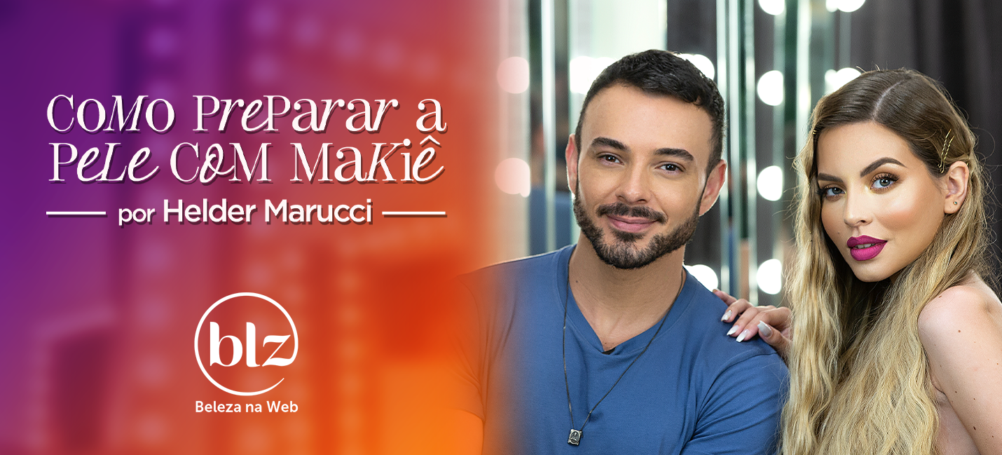 Como preparar a pele com Helder Marucci e Makiê