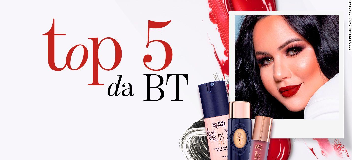 Top 5 produtos da linha Bruna Tavares