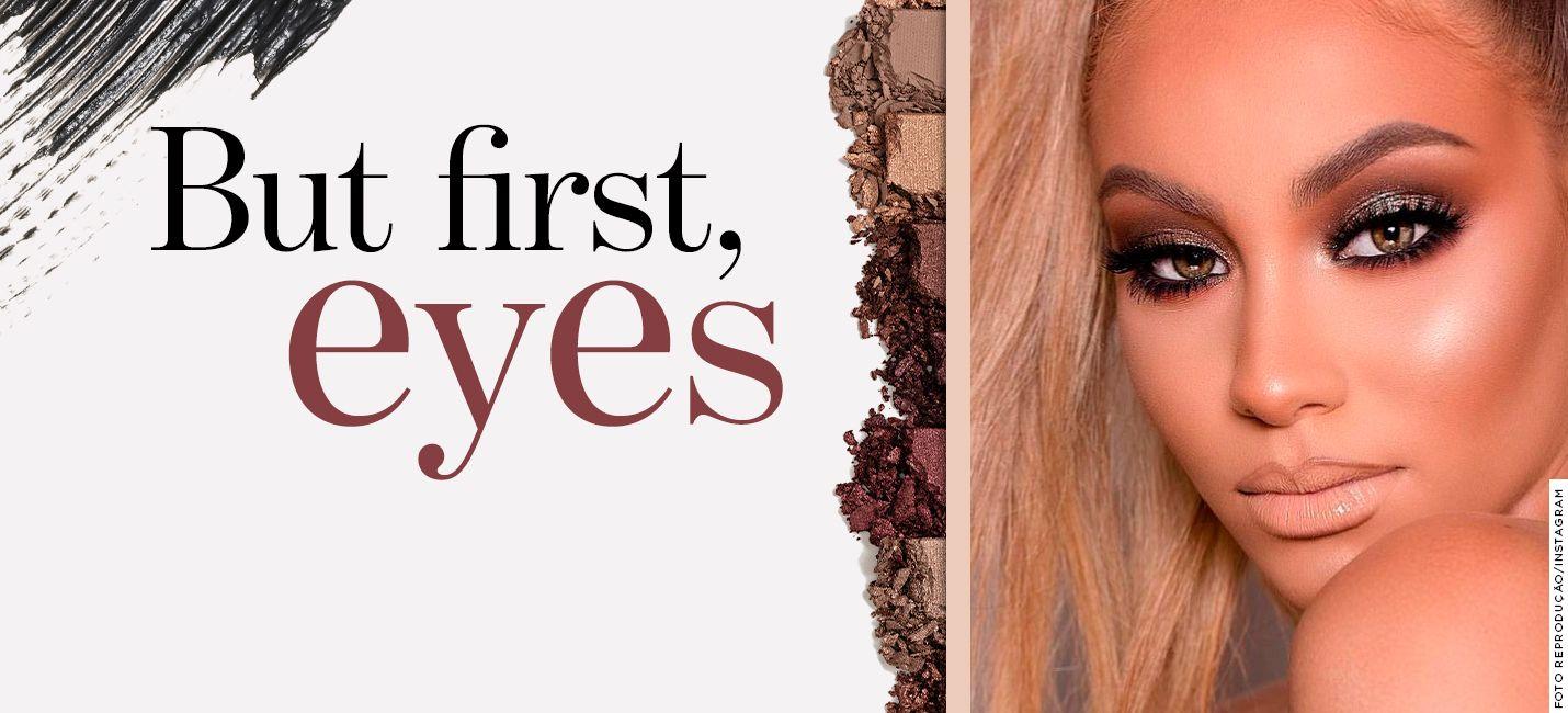 Por que maquiar os olhos antes da pele?