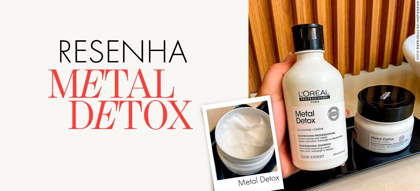 Resenha: linha Metal Detox de L'Oréal Professionnel