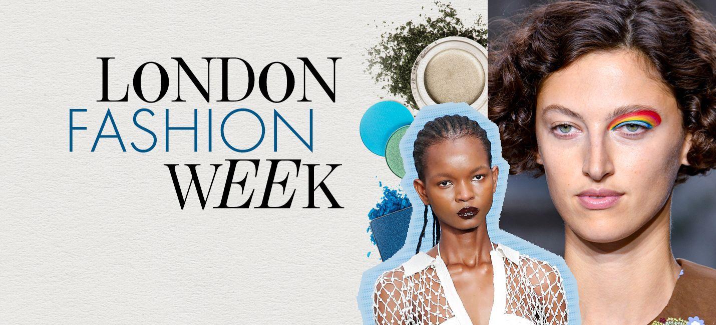 London Fashion Week: 3 tendências de beleza que vão ser hit fora das passarelas