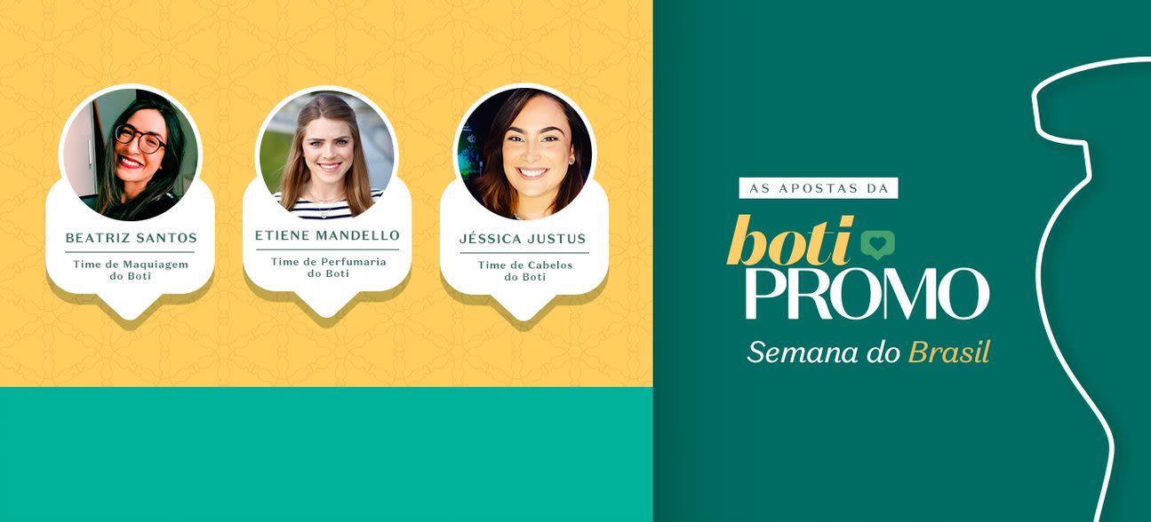 Boti Promo Semana do Brasil: nosso time conta quais são os produtos queridinhos