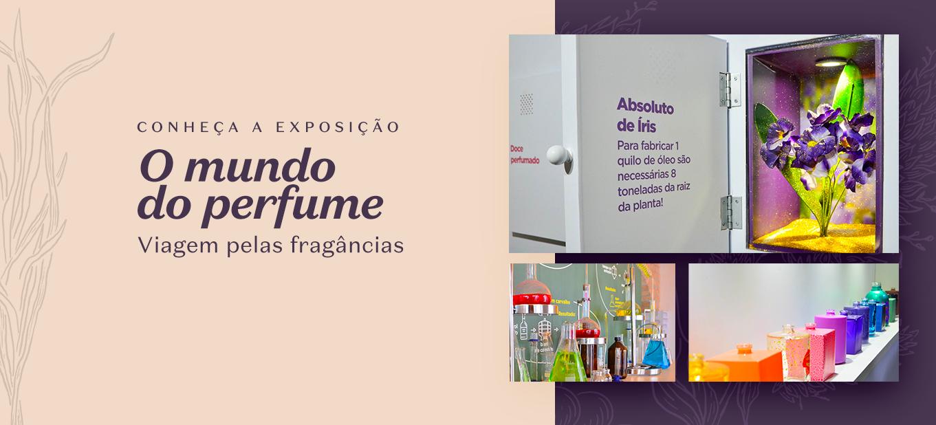 Conheça a exposição O Mundo do Perfume – Viagem pelas Fragrâncias