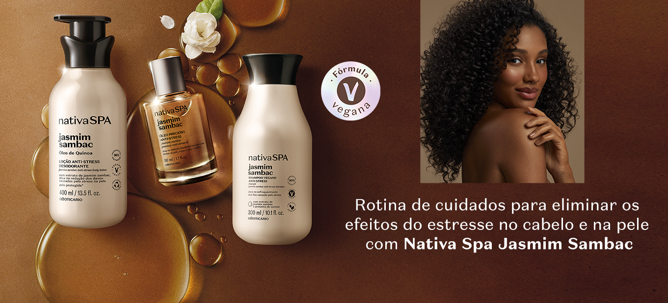 Rotina para eliminar o efeito do estresse na pele e no cabelo com Nativa Spa Jasmim Sambac