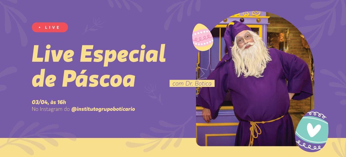 Live especial de Páscoa com Dr. Botica