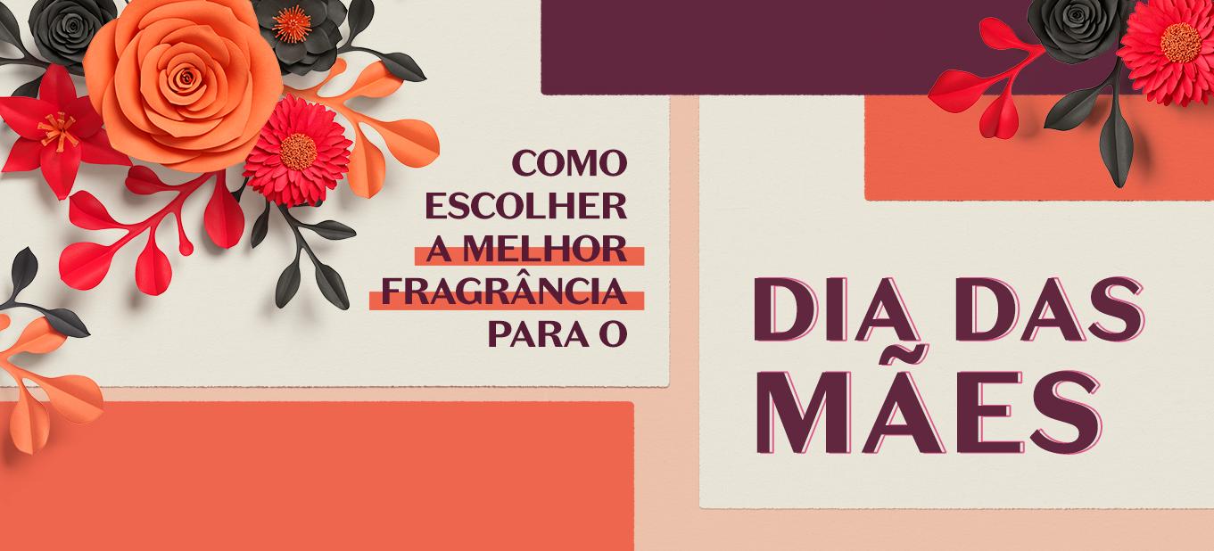 Fragrâncias para o Dia das Mães: eau de parfum, perfume e eau de toilette