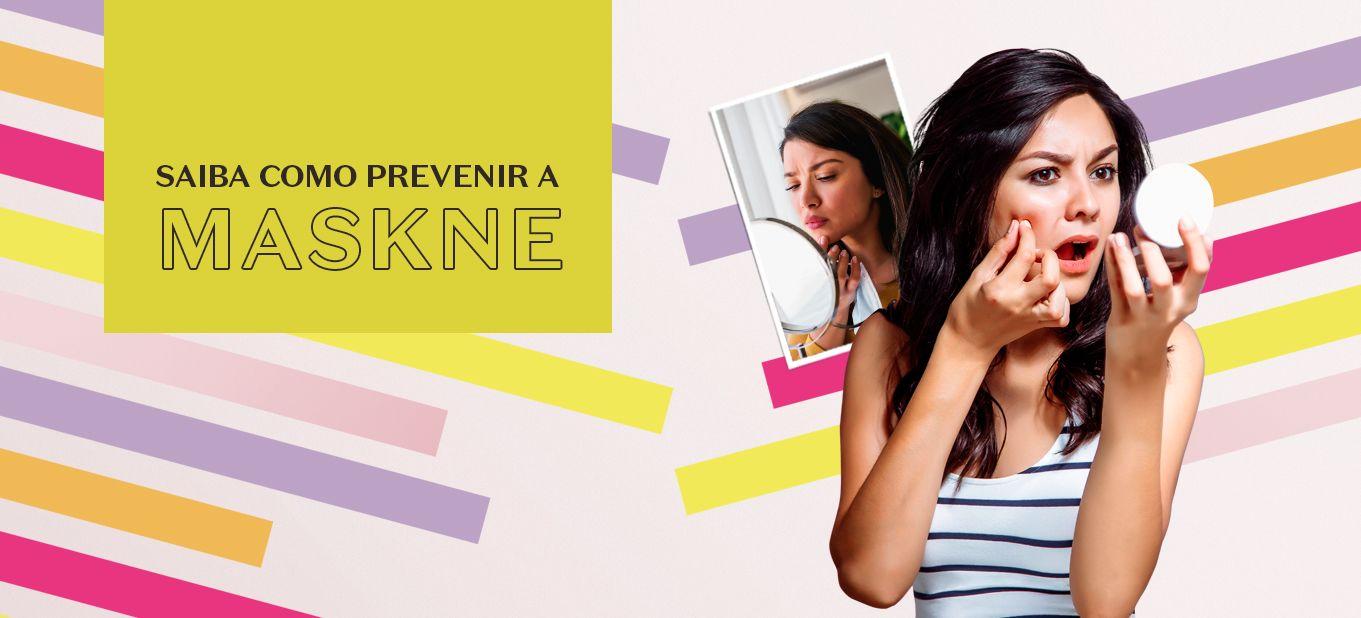 Saiba o que é e como prevenir a maskne