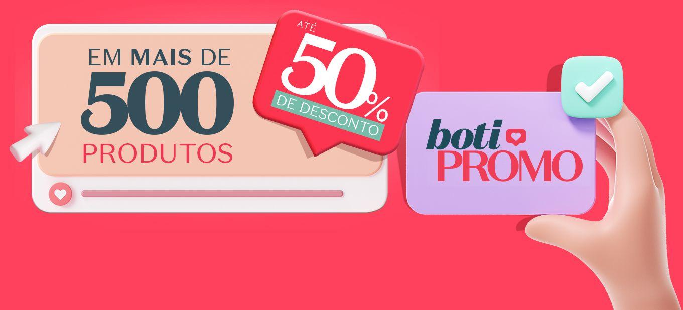 Boti Promo: mais de 500 produtos com até 50% de desconto