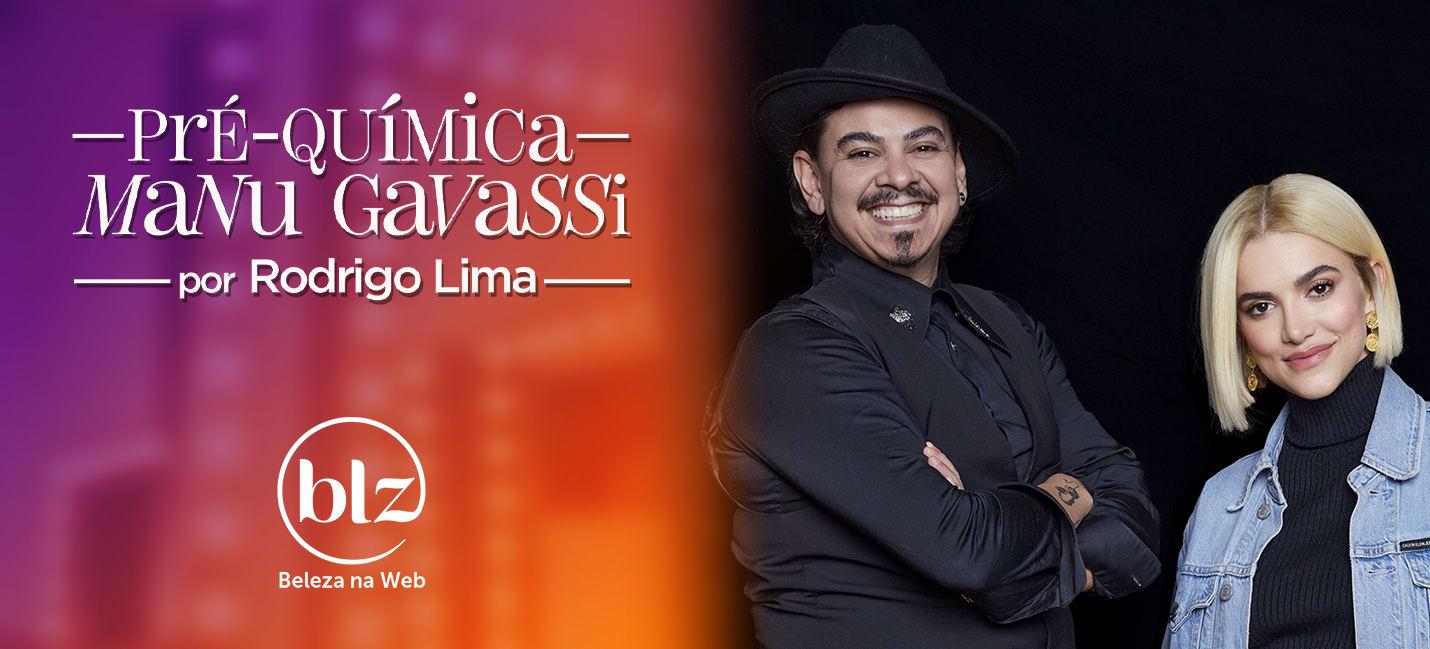 Pré-Transformação Manu Gavassi com Rodrigo Lima e Redken