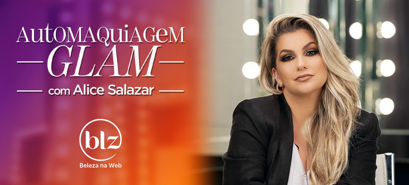 Tutorial de maquiagem glam com Alice Salazar
