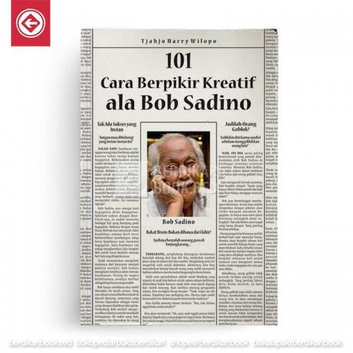 101 CARA BERPIKIR KREATIF ALA BOB SADINO